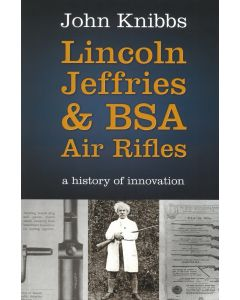 Lincoln Jeffries & BSA Air Rifles Book by John Knibbs